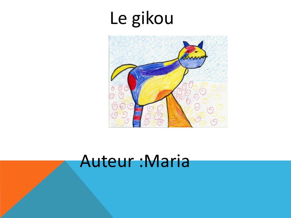 Le gikou Auteur :Maria