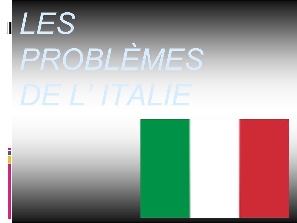 LES PROBLÈMES DE L' ITALIE