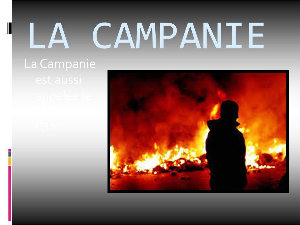 """LA CAMPANIE La Campanie est aussi appelée le """" PAYS DES FEUX """""""
