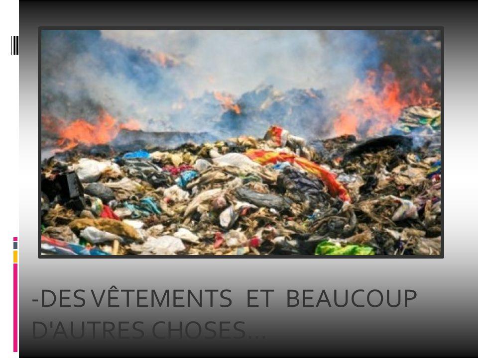 -DES VÊTEMENTS ET BEAUCOUP D'AUTRES CHOSES...