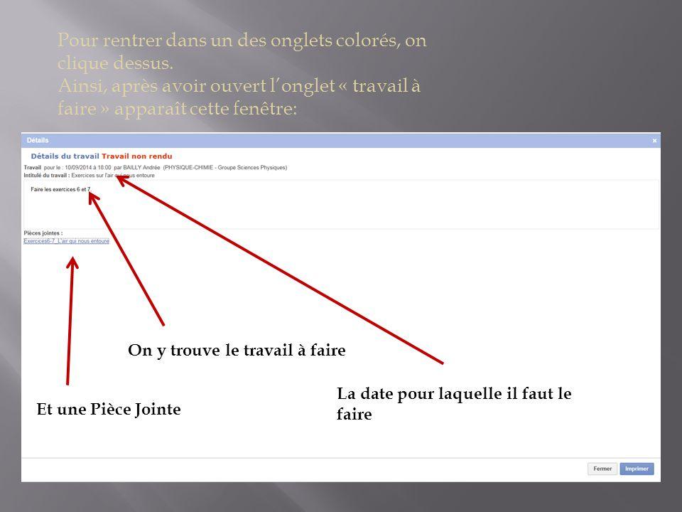 Pour enregistrer ou pour ouvrir une Pièce Jointe donnée en travail à faire, il suffit de cliquer dessus…apparaît alors un nouveau bandeau jaune: Il ne reste plus qu'à « ouvrir » ou alors « enregistrer sous » (Dans ce cas la déposer dans un dossier préalablement créé sur l'ordinateur.)