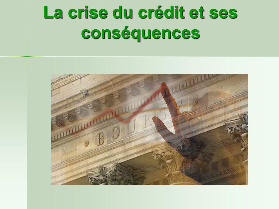 La crise du crédit et ses conséquences
