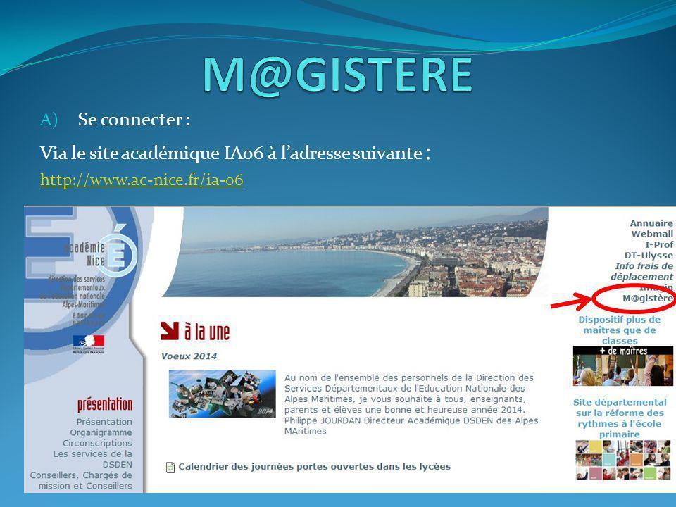 A) Se connecter : Via le site académique IA06 à l'adresse suivante : http://www.ac-nice.fr/ia-06