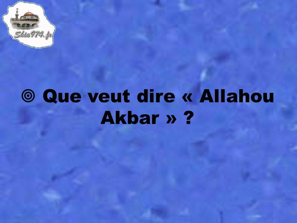  Que veut dire « Allahou Akbar »