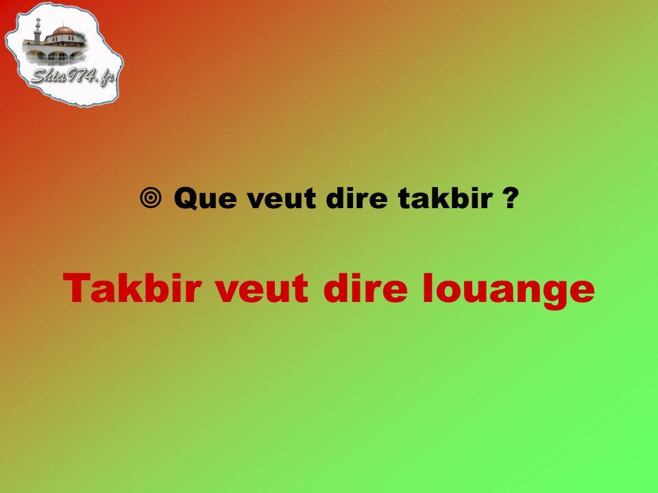 Takbir veut dire louange