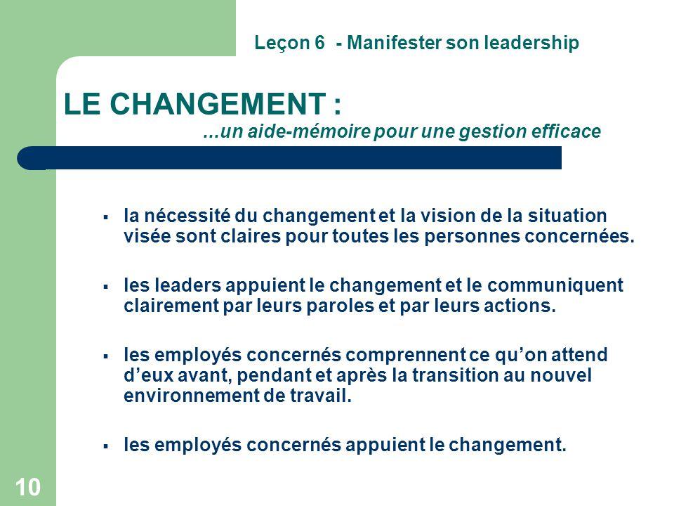 10 LE CHANGEMENT :...un aide-mémoire pour une gestion efficace  la nécessité du changement et la vision de la situation visée sont claires pour toute