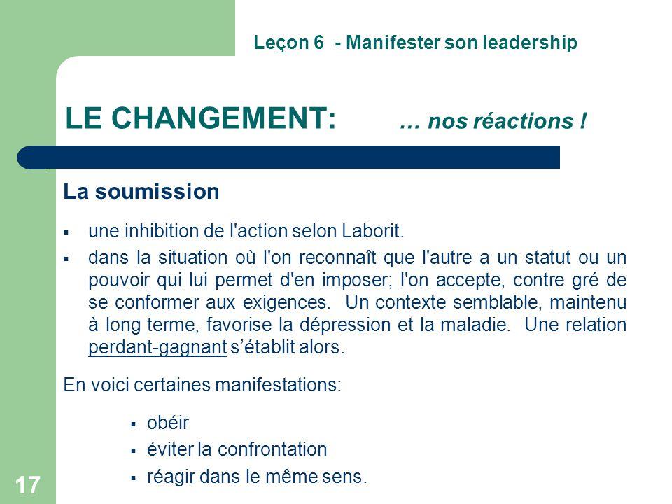 17 LE CHANGEMENT: … nos réactions ! La soumission  une inhibition de l'action selon Laborit.  dans la situation où l'on reconnaît que l'autre a un s