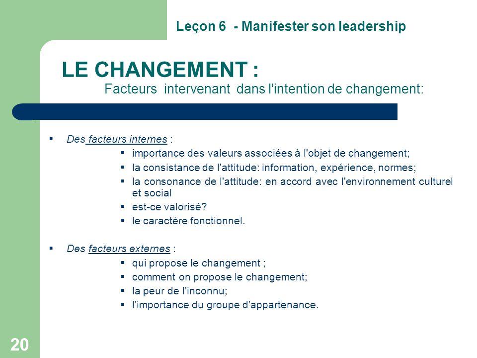 20 LE CHANGEMENT : Facteurs intervenant dans l'intention de changement:  Des facteurs internes :  importance des valeurs associées à l'objet de chan
