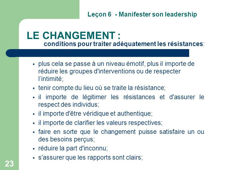 23 LE CHANGEMENT : conditions pour traiter adéquatement les résistances:  plus cela se passe à un niveau émotif, plus il importe de réduire les group