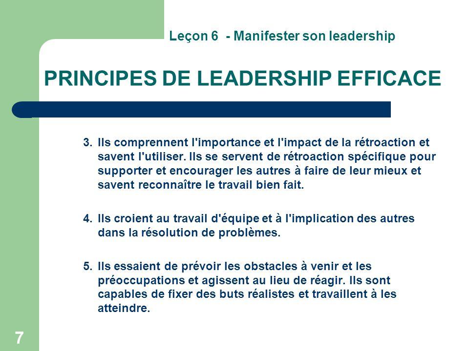 7 PRINCIPES DE LEADERSHIP EFFICACE 3.Ils comprennent l'importance et l'impact de la rétroaction et savent l'utiliser. Ils se servent de rétroaction sp