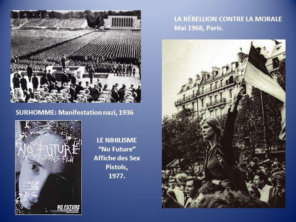 """SURHOMME: Manifestation nazi, 1936 LA RÉBELLION CONTRE LA MORALE Mai 1968, París. LE NIHILISME """"No Future"""" Affiche des Sex Pistols, 1977."""