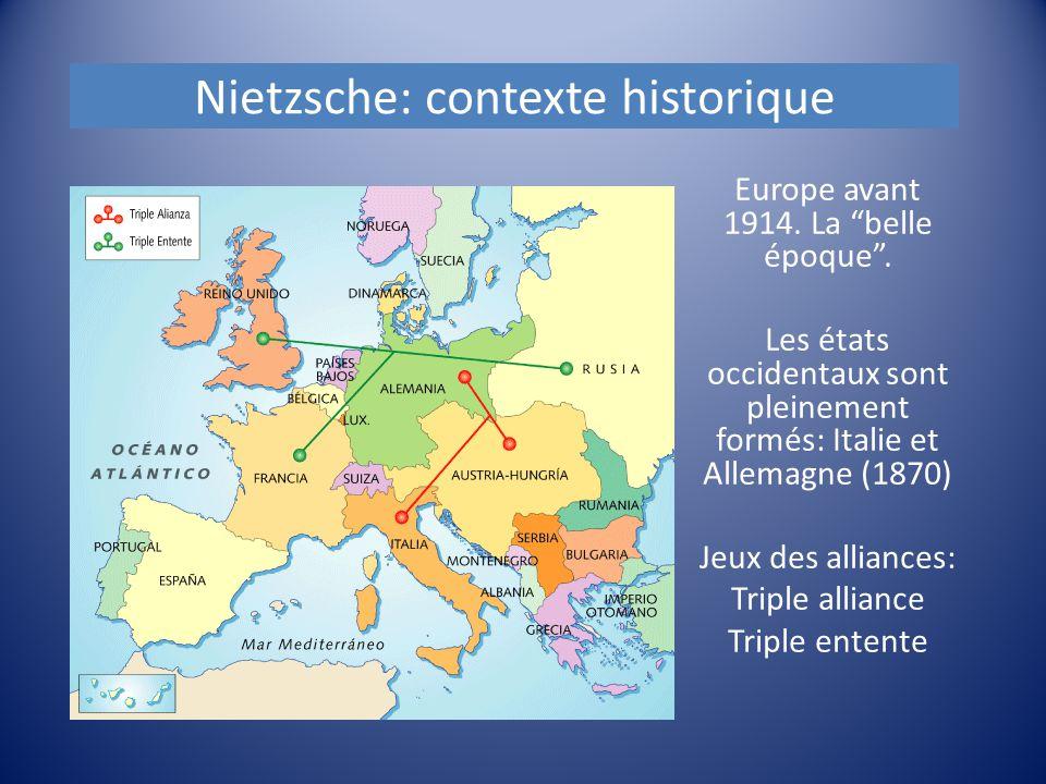 """Nietzsche: contexte historique Europe avant 1914. La """"belle époque"""". Les états occidentaux sont pleinement formés: Italie et Allemagne (1870) Jeux des"""