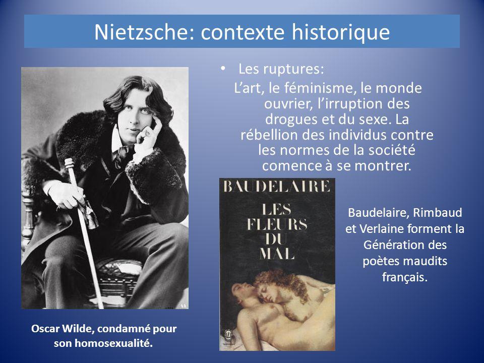 Nietzsche: contexte historique Les ruptures: L'art, le féminisme, le monde ouvrier, l'irruption des drogues et du sexe. La rébellion des individus con