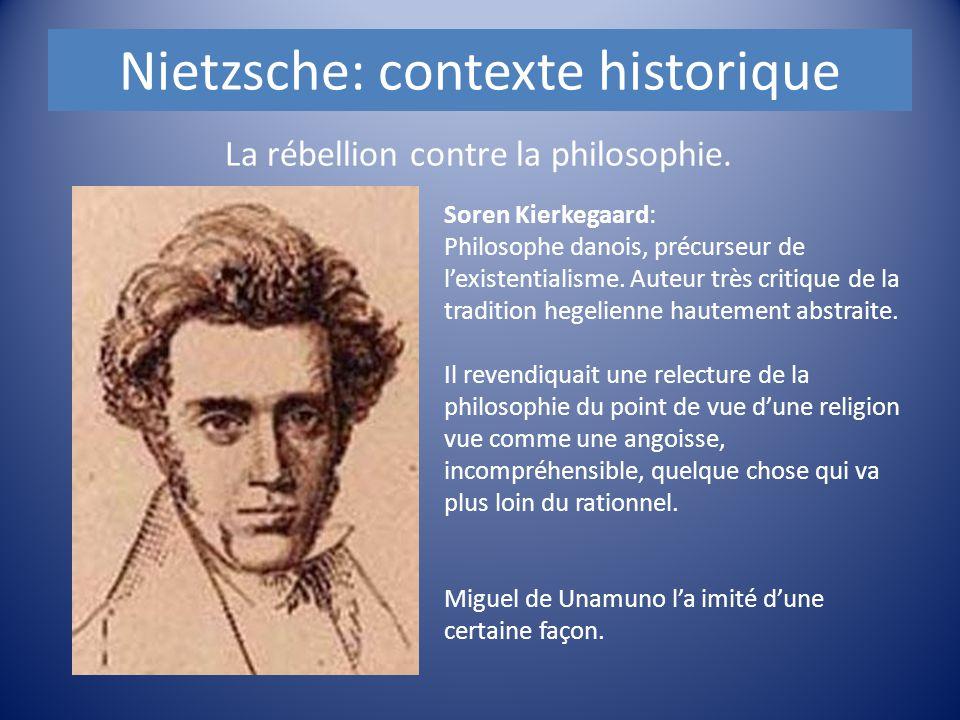 Nietzsche: contexte historique La rébellion contre la philosophie. Soren Kierkegaard: Philosophe danois, précurseur de l'existentialisme. Auteur très
