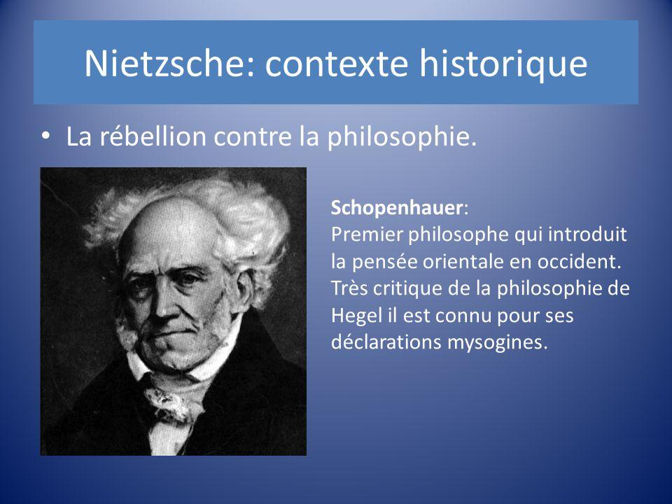 La rébellion contre la philosophie. Schopenhauer: Premier philosophe qui introduit la pensée orientale en occident. Très critique de la philosophie de
