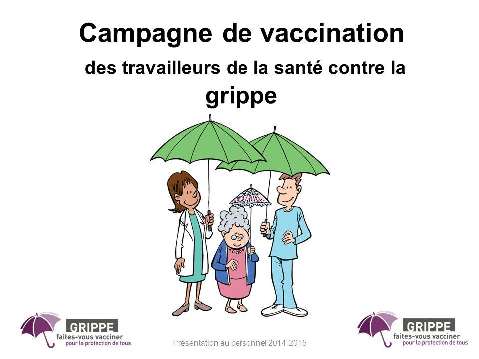 Présentation au personnel 2014-2015 Campagne de vaccination des travailleurs de la santé contre la grippe