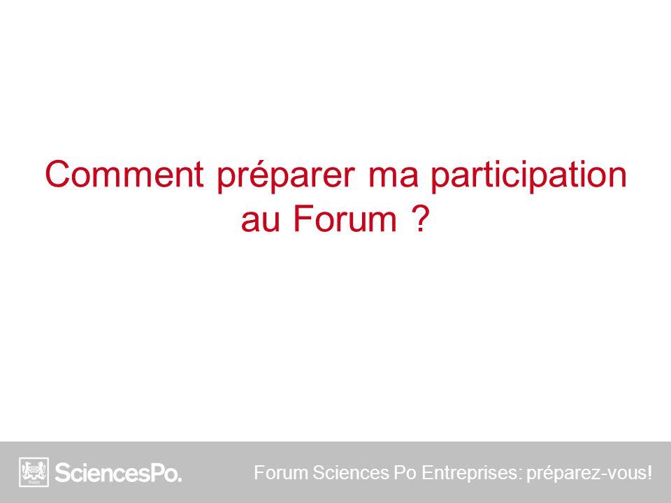 Forum Sciences Po Entreprises: préparez-vous! Des questions ? BON FORUM !