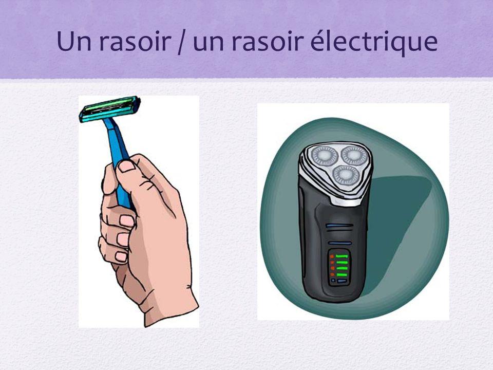 Un rasoir / un rasoir électrique