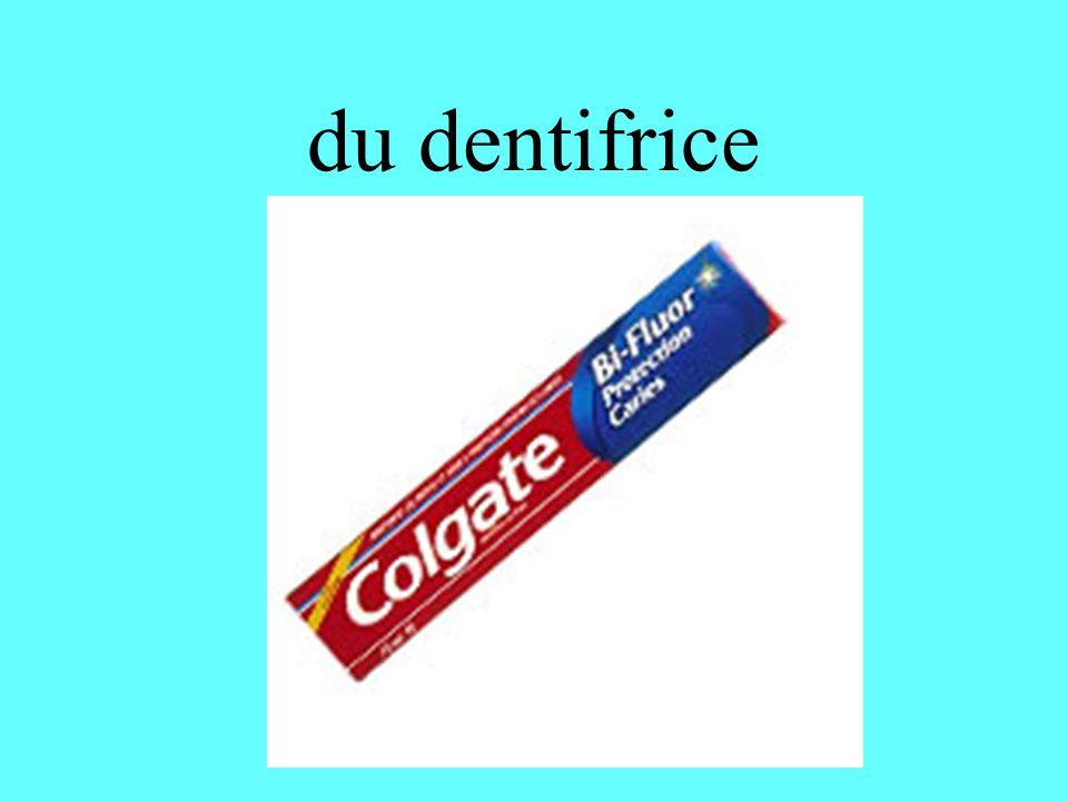 du dentifrice