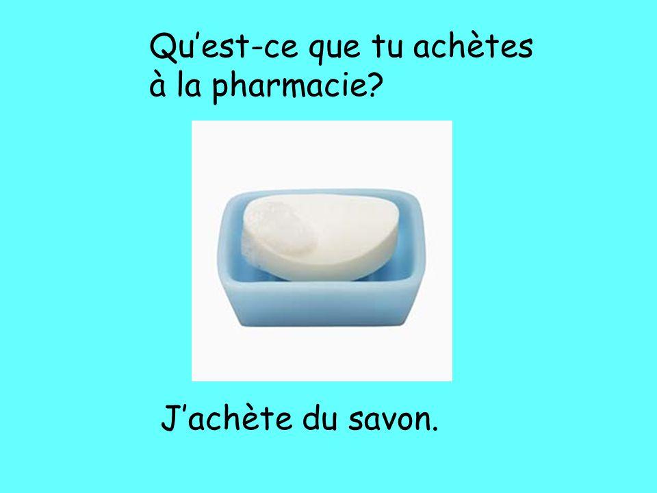Qu'est-ce que tu achètes à la pharmacie? J'achète du savon.