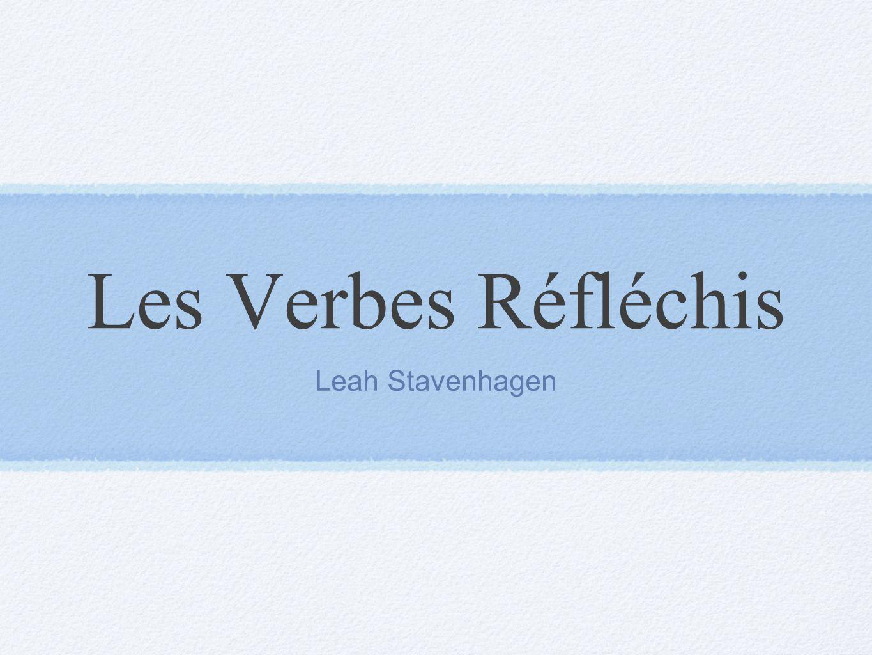 Les Verbes Réfléchis Leah Stavenhagen