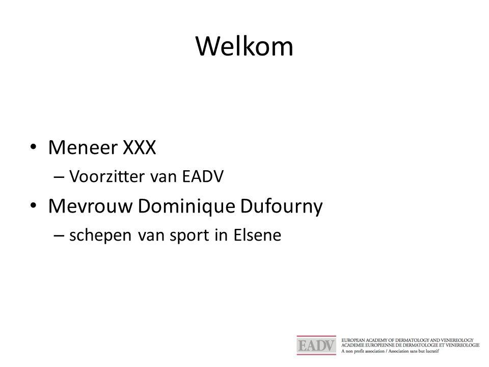 Welkom Meneer XXX – Voorzitter van EADV Mevrouw Dominique Dufourny – schepen van sport in Elsene