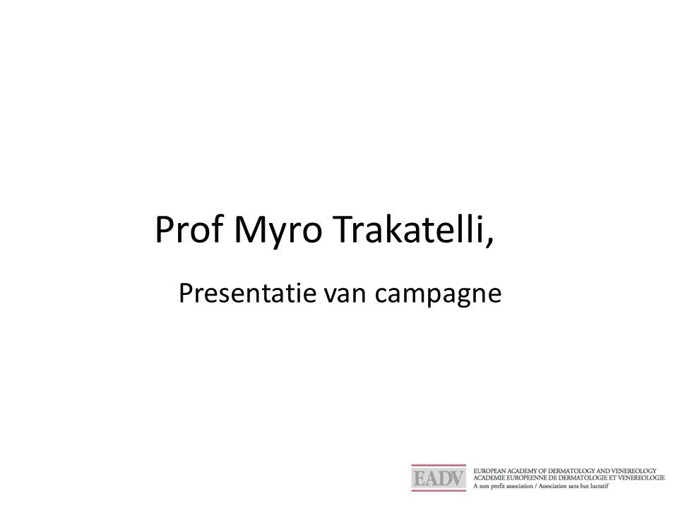 Prof Myro Trakatelli, Presentatie van campagne