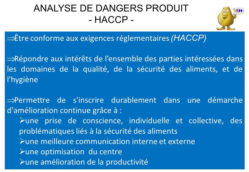  Être conforme aux exigences réglementaires (HACCP)  Répondre aux intérêts de l'ensemble des parties intéressées dans les domaines de la qualité, de