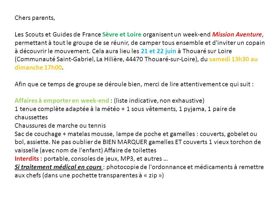 Chers parents, Les Scouts et Guides de France Sèvre et Loire organisent un week-end Mission Aventure, permettant à tout le groupe de se réunir, de camper tous ensemble et d inviter un copain à découvrir le mouvement.