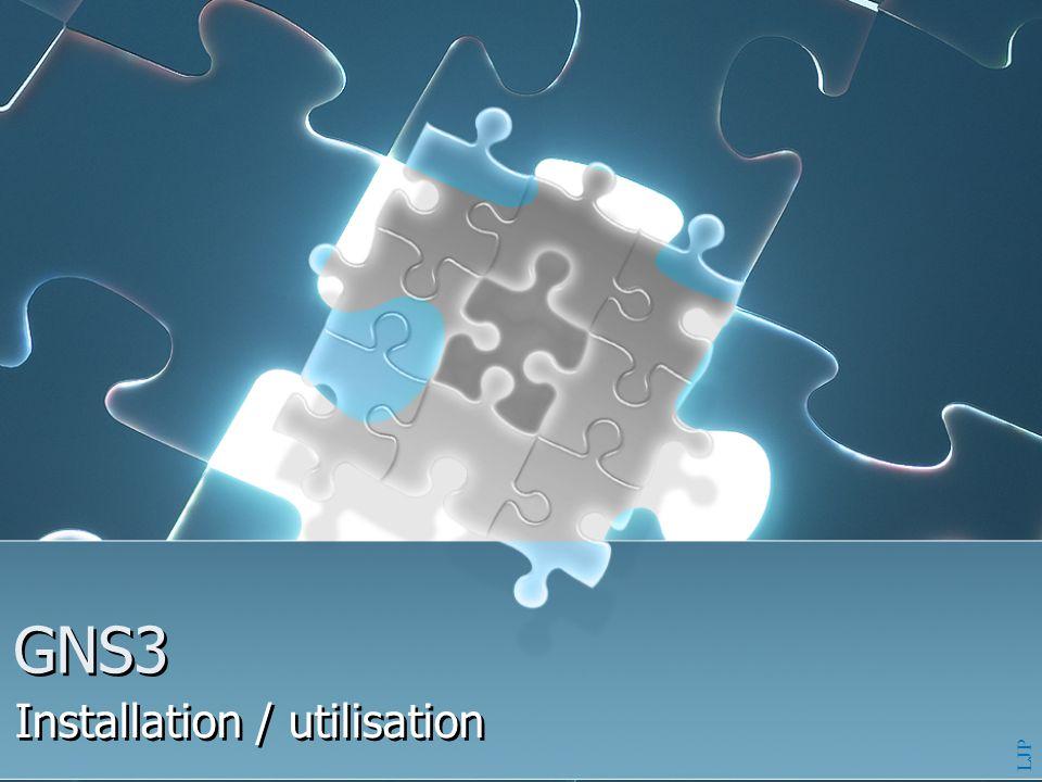 LJP GNS3 Installation / utilisation