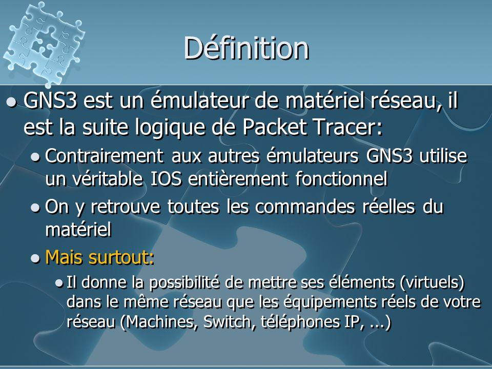 Définition GNS3 est un émulateur de matériel réseau, il est la suite logique de Packet Tracer: Contrairement aux autres émulateurs GNS3 utilise un vér