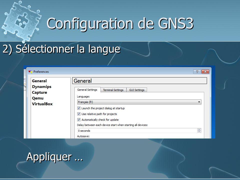 Configuration de GNS3 2) Sélectionner la langue Appliquer … 2) Sélectionner la langue Appliquer …