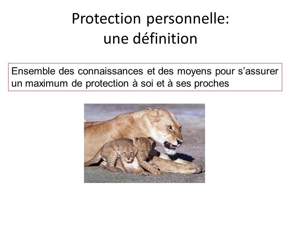 Protection personnelle: une définition Ensemble des connaissances et des moyens pour s'assurer un maximum de protection à soi et à ses proches