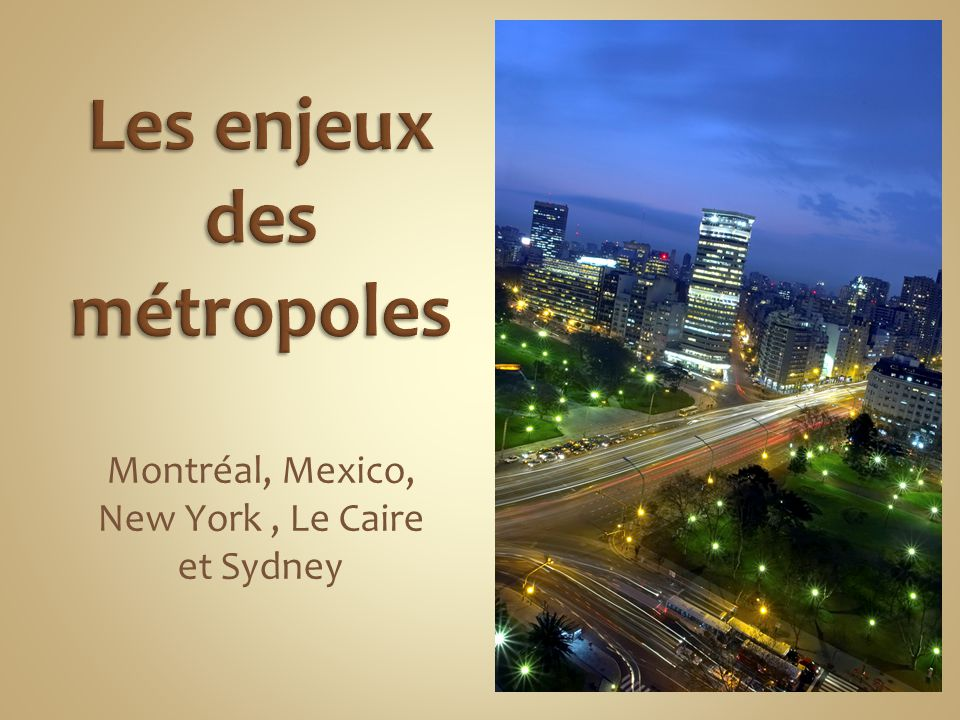 Montréal, Mexico, New York, Le Caire et Sydney