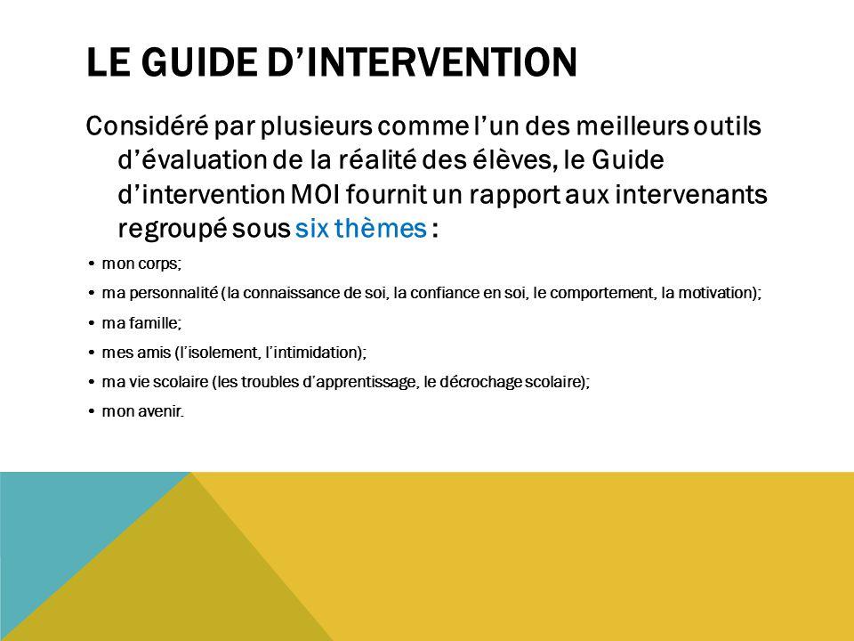 LE GUIDE D'INTERVENTION Considéré par plusieurs comme l'un des meilleurs outils d'évaluation de la réalité des élèves, le Guide d'intervention MOI fou