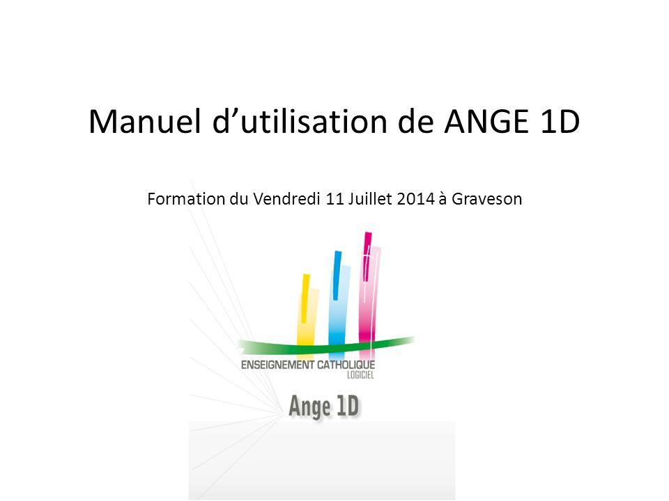 Manuel d'utilisation de ANGE 1D Formation du Vendredi 11 Juillet 2014 à Graveson
