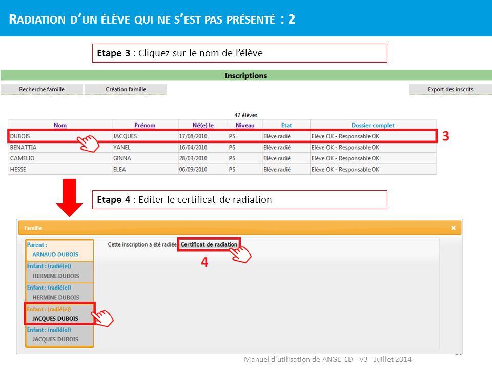 Manuel d'utilisation de ANGE 1D - V3 - Juillet 2014 R ADIATION D ' UN ÉLÈVE QUI NE S ' EST PAS PRÉSENTÉ : 2 10 Etape 3 : Cliquez sur le nom de l'élève