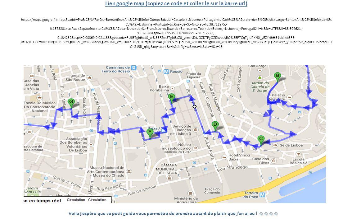 Lien google map (copiez ce code et collez le sur la barre url) https://maps.google.fr/maps?saddr=Pra%C3%A7a+Dr.+Bernardino+Ant%C3%B3nio+Gomes&daddr=Ca
