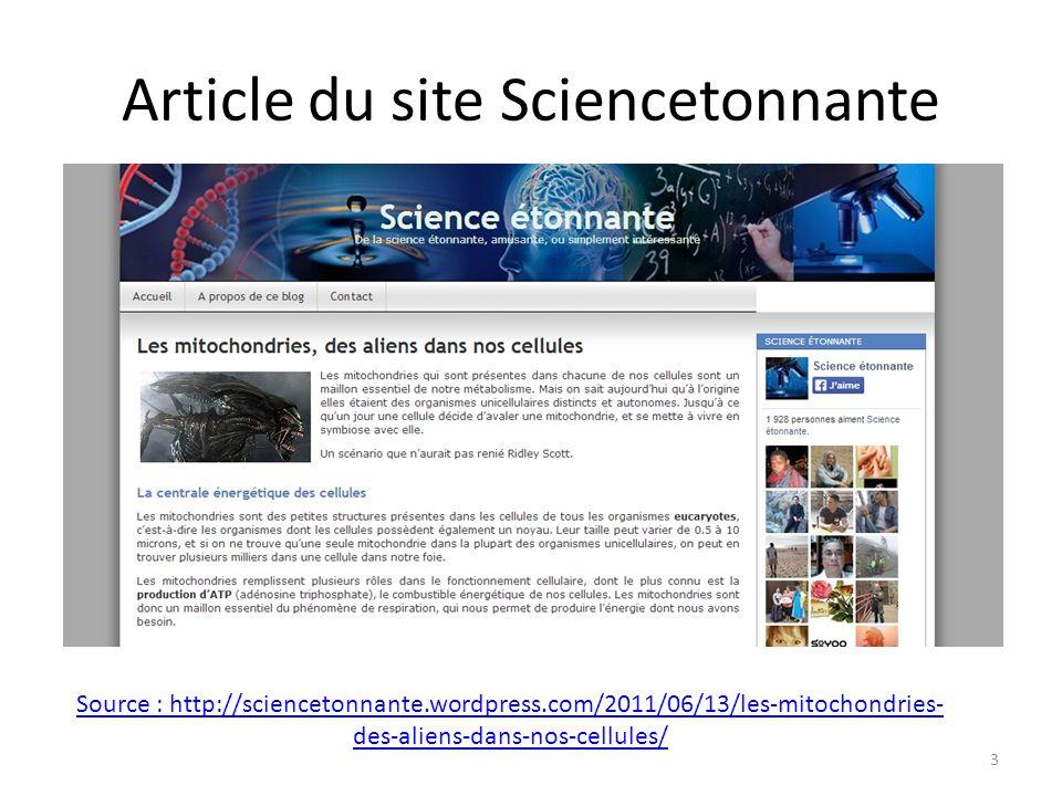 Article du site Sciencetonnante Source : http://sciencetonnante.wordpress.com/2011/06/13/les-mitochondries- des-aliens-dans-nos-cellules/ 3