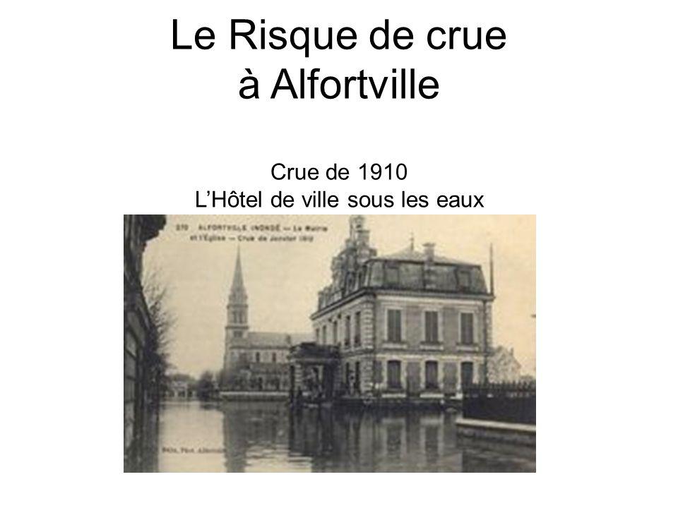 Le Risque de crue à Alfortville Crue de 1910 L'Hôtel de ville sous les eaux