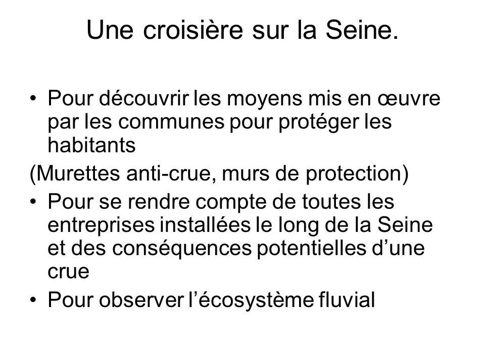Une croisière sur la Seine. Pour découvrir les moyens mis en œuvre par les communes pour protéger les habitants (Murettes anti-crue, murs de protectio