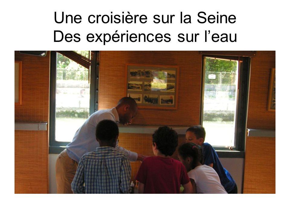Une croisière sur la Seine Des expériences sur l'eau