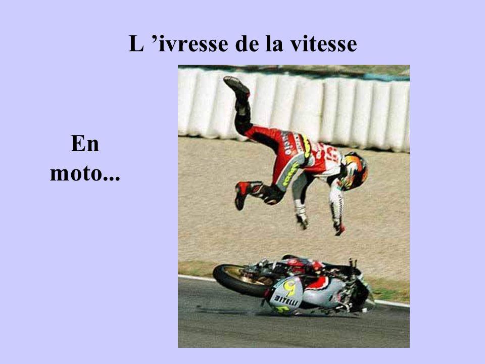 L 'ivresse de la vitesse En moto...