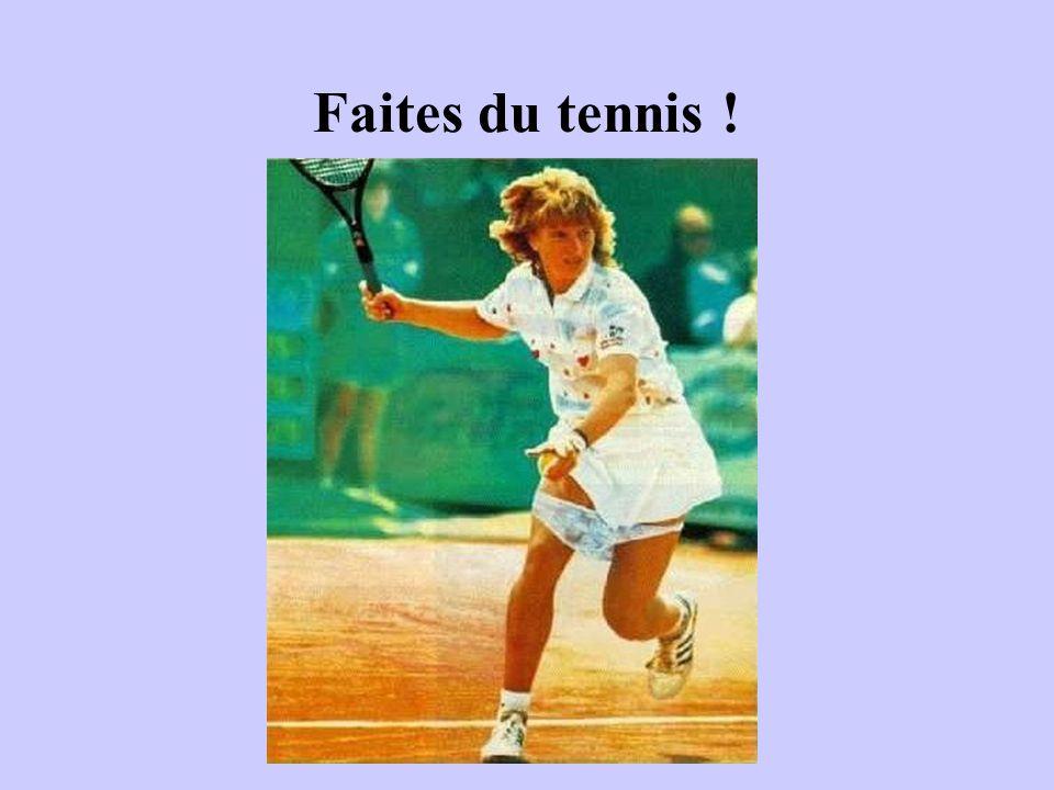 Faites du tennis !