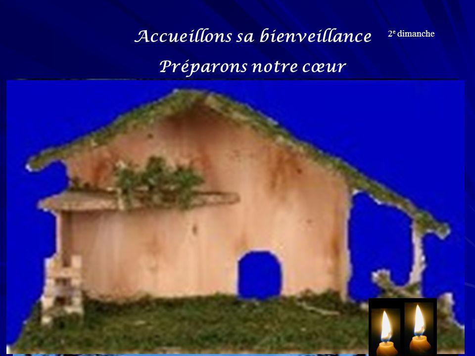 Accueillons sa bienveillance Préparons notre cœur 2 e dimanche