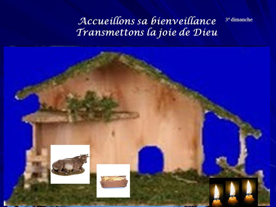 Accueillons sa bienveillance Transmettons la joie de Dieu 3 e dimanche