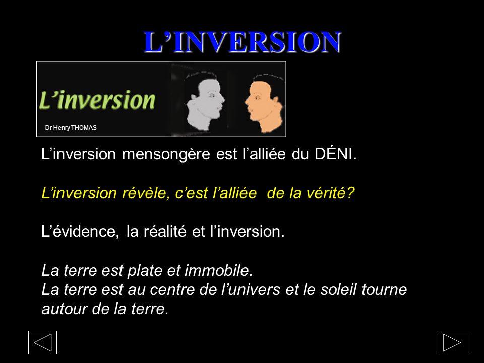 L'INVERSION L'inversion mensongère est l'alliée du DÉNI.