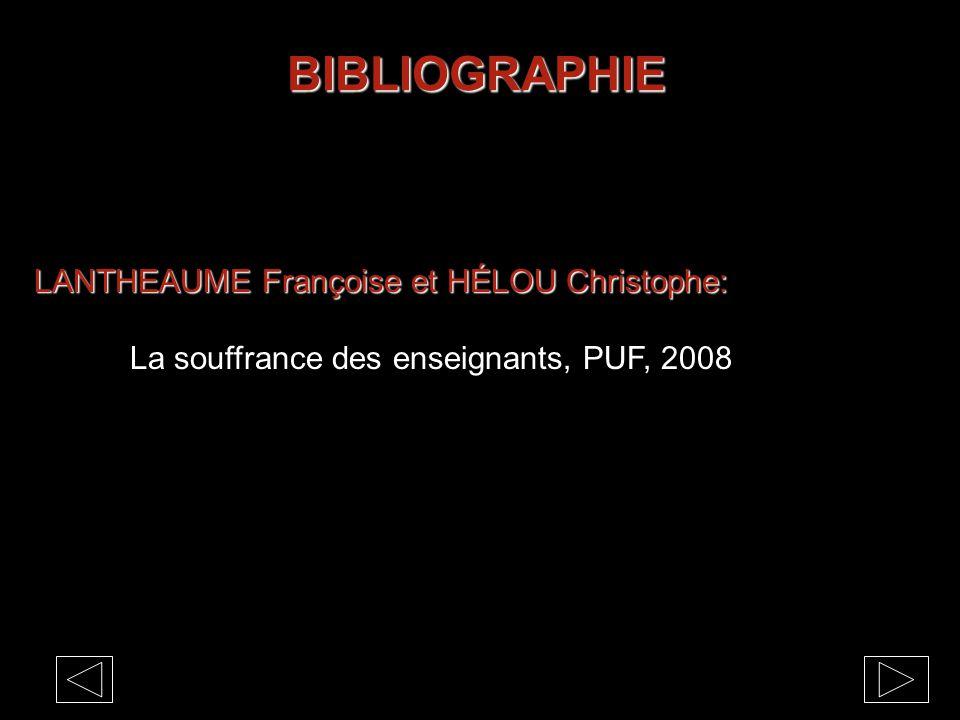 BIBLIOGRAPHIE LANTHEAUME Françoise et HÉLOU Christophe: La souffrance des enseignants, PUF, 2008