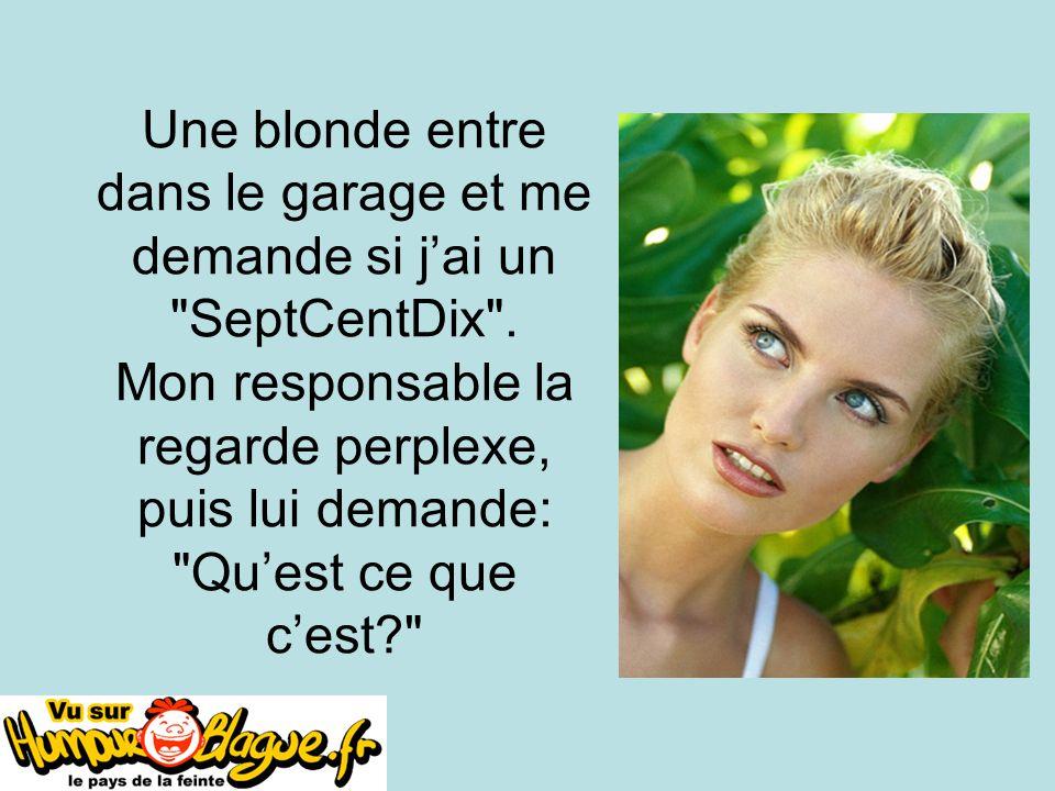 A-mes-souhaits.com Une blonde entre dans le garage et me demande si j'ai un