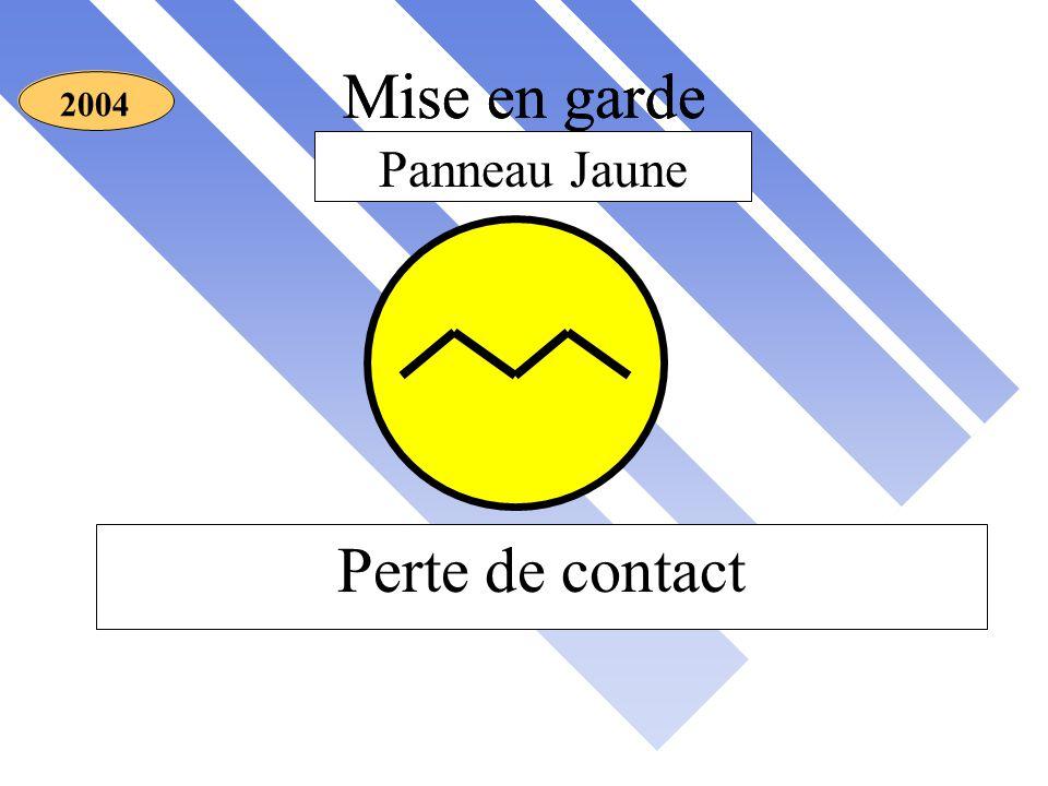 Mise en garde C.R.M 2004 Mise en garde Perte de contact Panneau Jaune